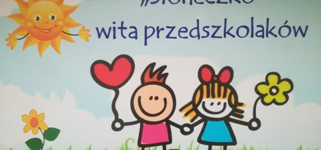 """Rok szkolny 2019/2020- """"Słoneczko"""" wita przedszkolaków :)"""